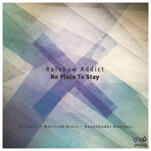 RAINBOW ADDICT - No Place To Stay