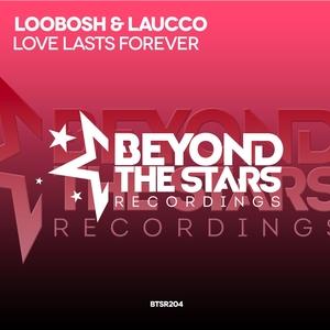 LOOBOSH & LAUCCO - Love Lasts Forever