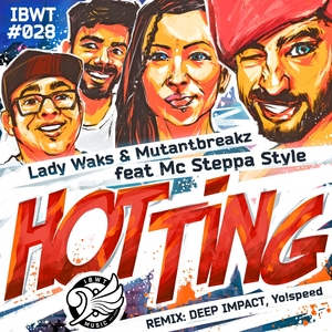LADY WAKS & MUTANTBREAKZ feat MC STEPPA STYLE - Hot Ting