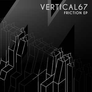 VERTICAL67 - Friction EP