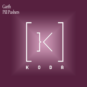 GARTH - Pill Pushers