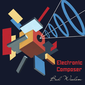 BAD WISDOM - Electronic Composer