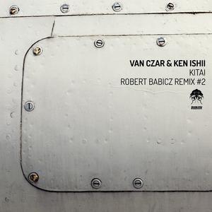 VAN CZAR & KEN ISHII - Kitai: Robert Babicz Remix #2