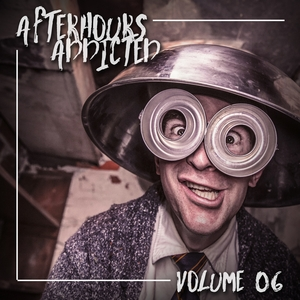 VARIOUS - Afterhours Addicted Vol 06