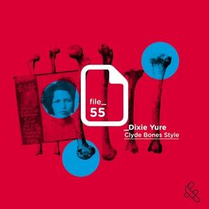 DIXIE YURE - Clyde Bones Style (File 55)