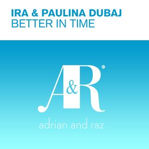 IRA/PAULINA DUBAJ - Better In Time