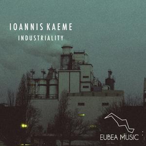 IOANNIS KAEME - Industriality