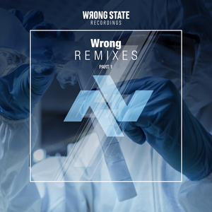 VARIOUS - Wrong Remixes Pt 1