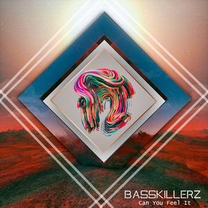 BASSKILLERZ - Can You Feel It