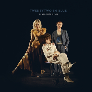 SUNFLOWER BEAN - Twentytwo In Blue