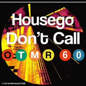 HOUSEGO - Don't Call