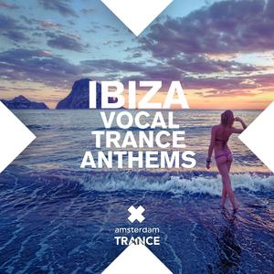 VARIOUS - Ibiza Vocal Trance Anthems