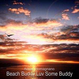 ADRIAN ROMAGNANO - Beach Buddy Luv Some Buddy