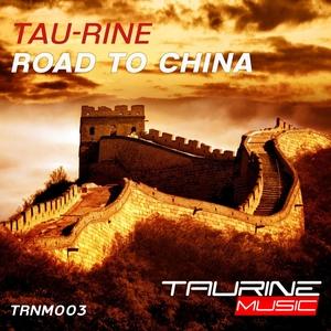TAU-RINE - Road To China