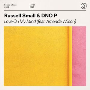RUSSELL SMALL/DNO P feat AMANDA WILSON - Love On My Mind