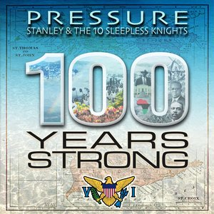 PRESSURE BUSSPIPE feat STANLEY & THE TEN SLEEPLESS KNIGHTS - 100 Years Strong