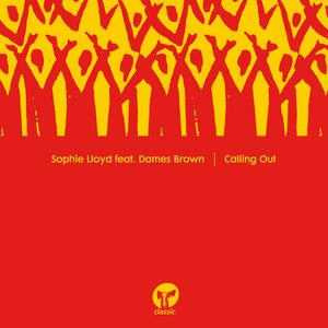 SOPHIE LLOYD feat DAMES BROWN - Calling Out