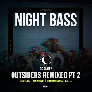 AC SLATER - Outsiders Remixed Part 2