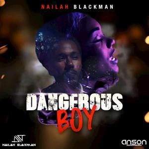 NAILAH BLACKMAN - Dangerous Boy