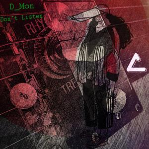 D_MON - Don't Listen