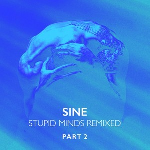 SINE - Stupid Minds (Remixed Part 2)