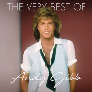 ANDY GIBB - The Very Best Of
