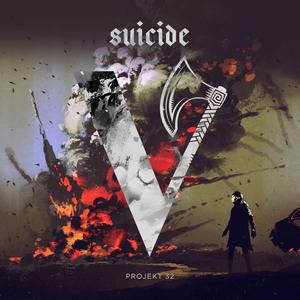 PROJEKT 32 - Suicide