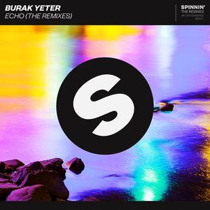 BURAK YETER - Echo (The Remixes)