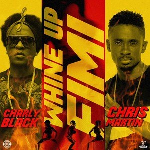 CHARLY BLACK/CHRIS MARTIN - Whine Up Fimi