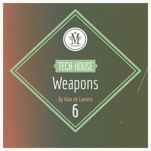 MYCRAZYTHING RECORDS - Tech House Weapons 6 By Alan De Laniere (Sample Pack WAV)