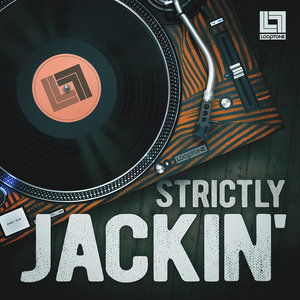 LOOPTONE - Strictly Jackin' (Sample Pack WAV)