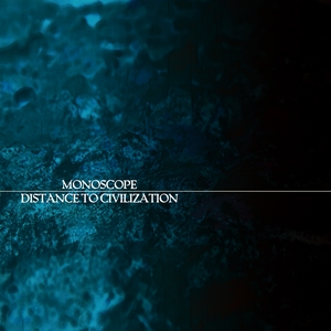 MONOSCOPE - Distance To Civilization
