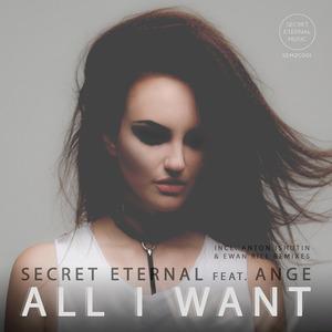 ANGE/SECRET ETERNAL - All I Want