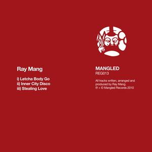 RAY MANG - Letcha Body Go