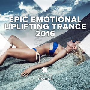 VARIOUS - Epic Emotional Uplifting Trance 2016