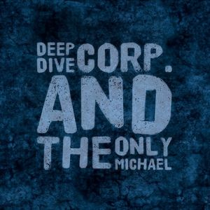 DEEP DIVE CORP & THE ONLY MICHAEL - Playful/Talking Machine