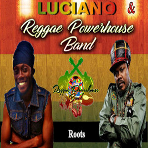 REGGAE POWERHOUSE BAND feat LUCIANO - Roots