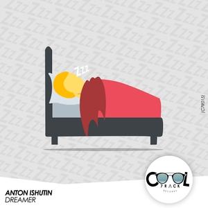ANTON ISHUTIN - Dreamer