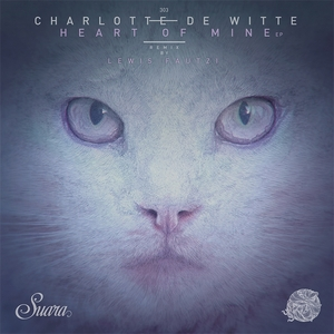 CHARLOTTE DE WITTE - Heart Of Mine