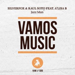 RAUL SOTO/SILVERFOX feat A'LISA B - Jazz Man