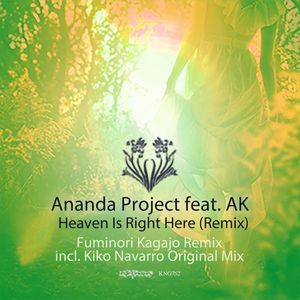 ANANDA PROJECT feat AK - Heaven Is Right Here (Remixes)