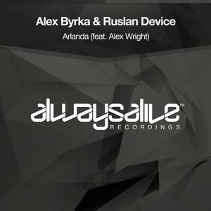 ALEX BYRKA & RUSLAN DEVICE feat ALEX WRIGHT - Arlanda