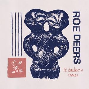 ROE DEERS - It Takes Two