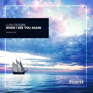 LUGH DESSIRE - When I See You Again