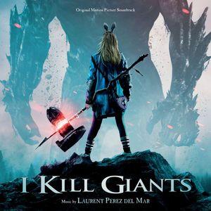 LAURENT PEREZ DEL MAR - I Kill Giants (Original Motion Picture Soundtrack)