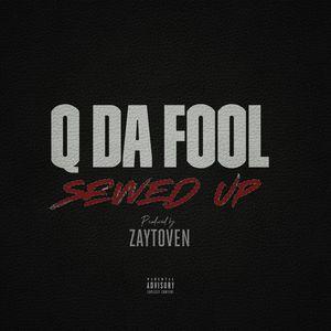 Q DA FOOL - Sewed Up