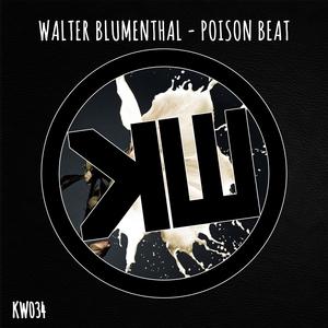 WALTER BLUMENTHAL - Poison Beat