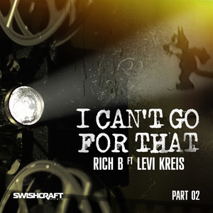 RICH B feat LEVI KREIS - I Can't Go For That (Part Two)