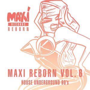 VARIOUS - House Underground 90's - Maxi Reborn Vol 6