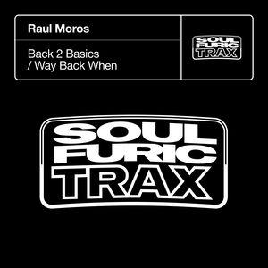 RAUL MOROS - Back 2 Basics/Way Back When
